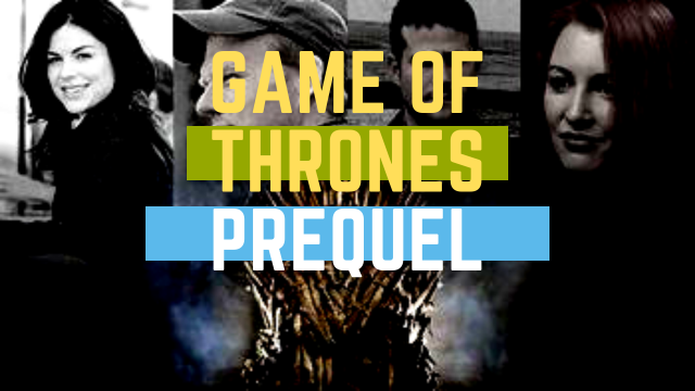 Game of thrones prequel