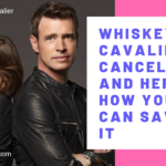 Whiskey Cavalier Canceled : This is how you can save it