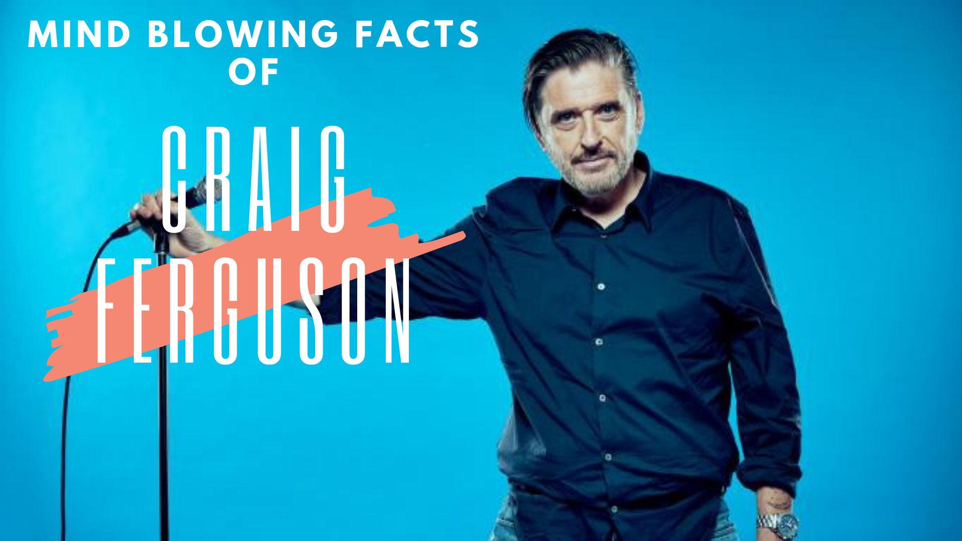 Mind Blowing Facts about Craig Ferguson that you don't want to miss !