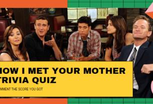 HOW I MET YOUR MOTHER TRIVIA QUIZ