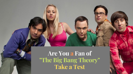 "Easiest Quiz for ""The Big Bang Theory"" Fans"