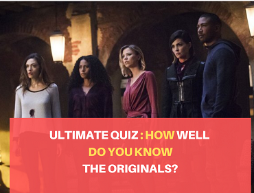How Well Do You Know The Originals Quiz