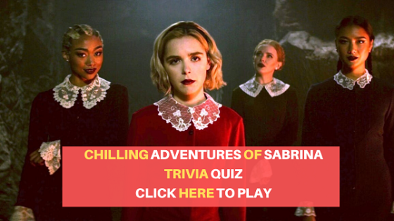 Chilling Adventures of Sabrina trivia quiz