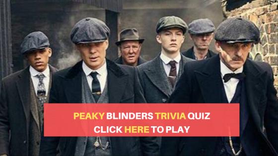 Peaky Blinders trivia quiz