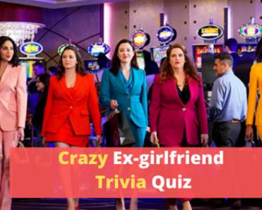 Crazy Ex-girlfriend Trivia Quiz