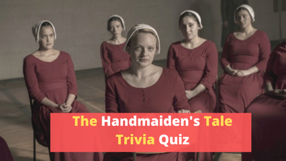 the handmaid's tale trivia quiz