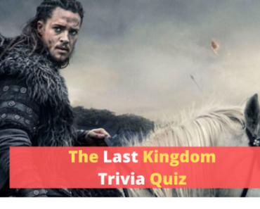 The Last Kingdom Ultimate Trivia Quiz