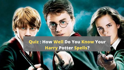 Harry Potter Spell Quiz : How Well Do You know Spells?
