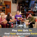 Quiz To Find Your Quarantine Partner From 'The Big Bang Theory'