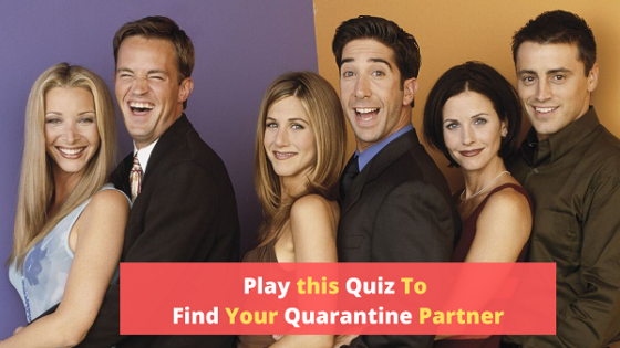 Quiz To Find Out Who Will Be Your Quarantine Partner From 'FRIENDS'