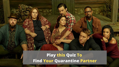 Play This To Find Out Who Will Be Your Quarantine Partner From 'This is Us'
