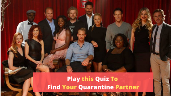 Quiz To Find Out Who Will Be Your Quarantine Partner From 'True Blood'