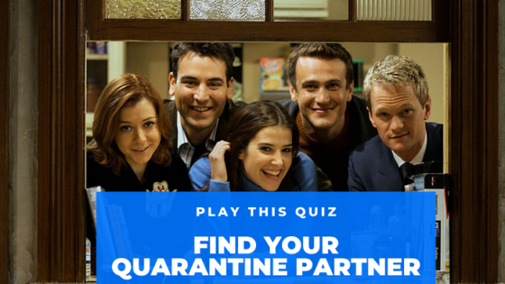Play This Quiz To Find Out Who Will Be Your Quarantine Partner From 'HIMYM'