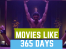 movies like 365 days