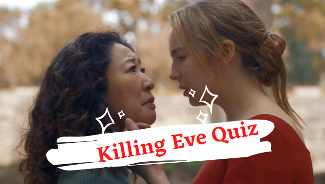 killing eve trivia quiz