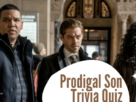 Prodigal Son Trivia Quiz