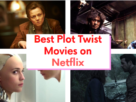 Best Plot Twist Movies on Netflix