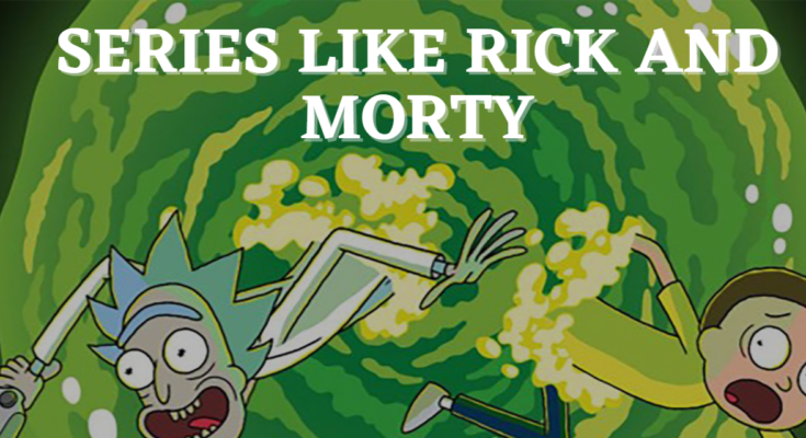 series like rick and morty