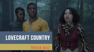 lovecraft country trivia quiz