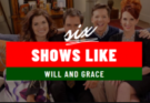 shows like will and grace